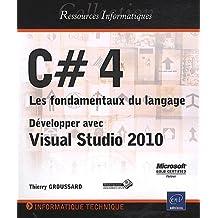C# - Les fondamentaux du langage - Développer avec Visual Studio 2010