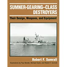 Sumner-Gearing-Class Destroyers: Their Design, Weapons, and Equipment