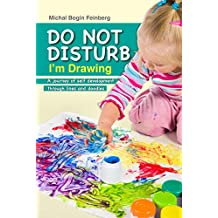 DO NOT DISTURB, I'm Drawing: A Journey of Self-Development Through Lines and Doodles (English Edition)