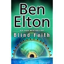 By Ben Elton Blind Faith [Hardcover]