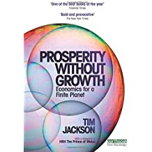Prosperity without Growth: Economics for a Finite Planet.