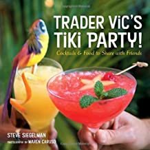 Trader Vic's Tiki Party!: Cocktails and Food to Share with Friends by Stephen Siegelman (2005-04-15)