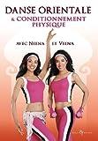 Belly dance, vol.1 : danse orientale et conditionnement physique...