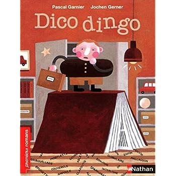 Dico Dingo - Roman Humour - De 7 à 11 ans