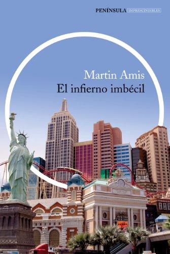 El infierno imbécil (IMPRESCINDIBLES) por Martin Amis