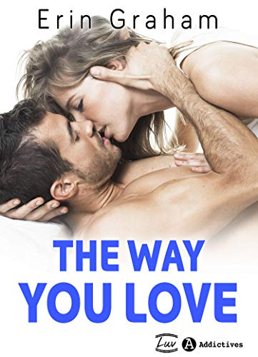 The Way You Love par  Addictives - Luv