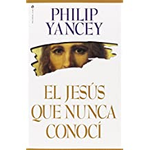El Jesus Que Nunca Conoci