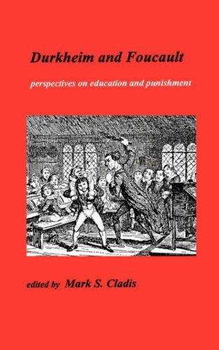 Durkheim and Foucault: Perspectives on Education and Punishment (Studies in Progessive Halakhah, 4) (2001-11-30)
