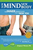 New Mind New Body: The Inner Makeover for a New You
