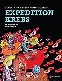 Expedition Krebs: Ein Buchprojekt der Kölner KinderUni von Samuel Horn