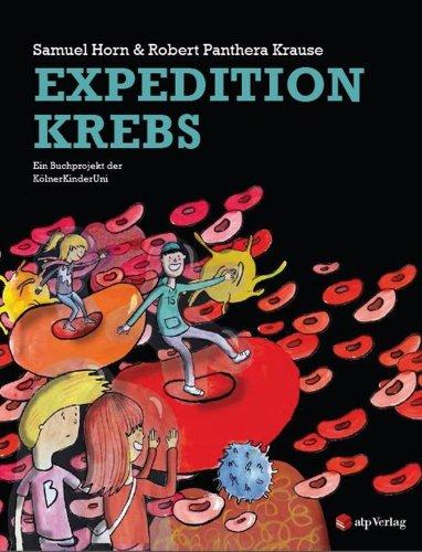 Buchseite und Rezensionen zu 'Expedition Krebs: Ein Buchprojekt der Kölner KinderUni' von Samuel Horn