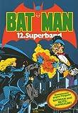 Bat Man 12. Superband: Gemeinsam gegen Pinguin - Batman und Blitzschwalbe
