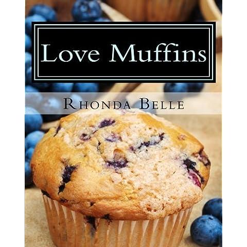 Love Muffins: 60 Super #Delish Muffin Recipes