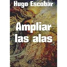 Ampliar las alas (Spanish Edition)