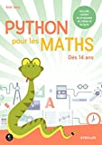 Python pour les maths: Nouvelle matière du programme du collège et du lycée - Dès 14 ans
