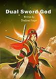 Dual Sword God: Book 1