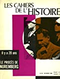 Les cahiers de l'histoire - n°60 - il y a 20 ans - le proces de nuremberg