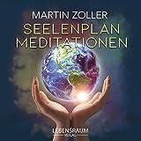 Seelenplan Meditationen: Die Meditations CD zum Buch und Kartenset