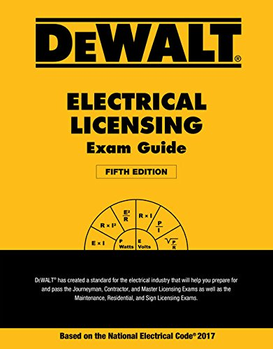 Dewalt Electrical Licensing Exam Guide: Based on the NEC 2017