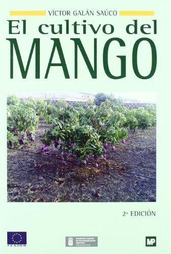 El cultivo del mango por VICTOR GALAN SAUCO