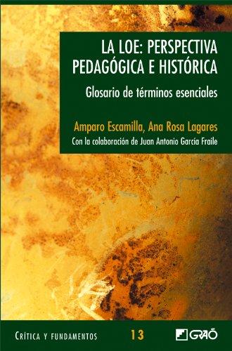 La LOE: perspectiva pedagógica ehistórica: 013 (Critica Y Fundamentos) por Amparo Escamilla González