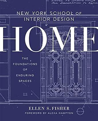 New York School Of Interior Design Home The Foundations Of Enduring Spaces English Edition Ebook Fisher Ellen S Renzi Jen Hampton Alexa Amazon De Kindle Shop