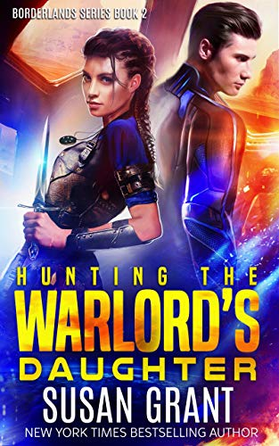 Hunting the Warlord's Daughter: a sci-fi romance (The Borderlands Book 2) (English Edition)