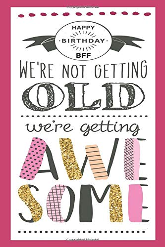 Happy Birthday BFF We're Not Getting Old We're Getting Awesome: A Birthday Greetings Book Card With Weekly To-Do Lists