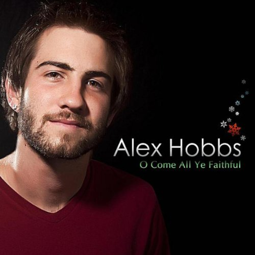 O come all ye faithful by alex hobbs on amazon music for Alex co amazon