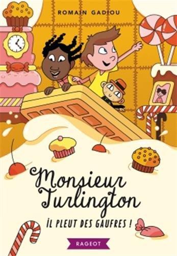 Monsieur Turlington (1) : Il pleut des gaufres !
