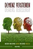 Demenz verstehen: Anzeichen einer Demenz erkennen und Demenz vorbeugen