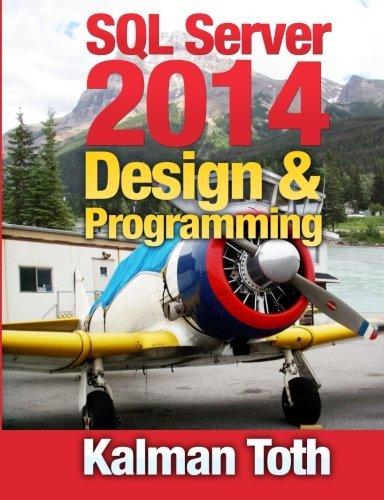 SQL Server 2014 Design & Programming by Kalman Toth (2014-05-12) par Kalman Toth