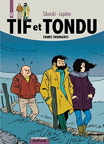 Tif et Tondu : l'intégrale, tome 12, Crimes Ordinaires