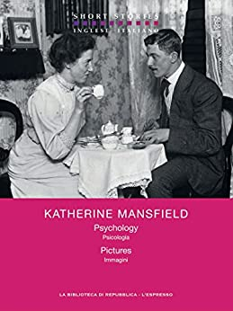 Psychology - Pictures / Psicologia - Immagini (Short Stories) di [Mansfield, Katherine]