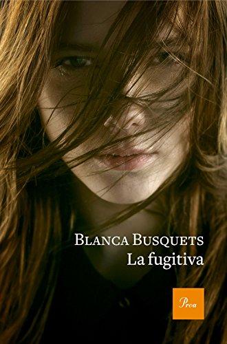 La fugitiva por Blanca Busquets  Oliu