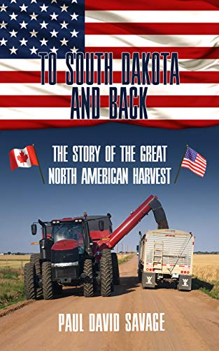 To South Dakota and Back: The Story of The Great North American Harvest (English Edition)