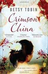 Crimson China: A Novel by Betsy Tobin (2011-02-03)