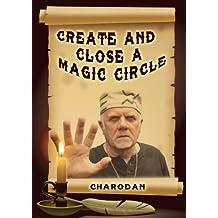 Create and Close a Magic Circle (Charodan's Magic Spells Book 1) (English Edition)