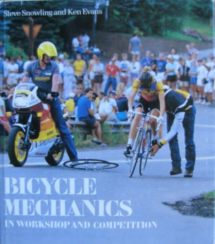 Bicycle Mechanics: In Workshop and Competition por Steve Snowling