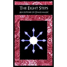 The Eight Steps: An Outline of Chaos Magic (Vol 1-2) (English Edition)