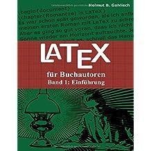 LaTeX für Buchautoren: Band 1: Einführung