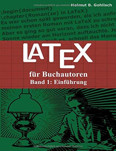 LaTeX für Buchautoren: Band 1: Einführung -