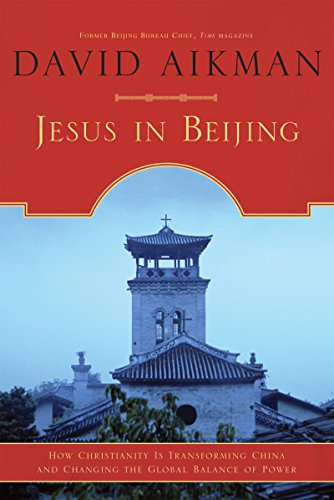 Jesus in Beijing: How Christianity Is Transforming China And Changing the Global Balance of Power por David Aikman