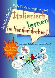 Italienisch lernen  im Handumdrehen! Entspanne dich! Du kannst jetzt italienisch lernen! (German Edition)