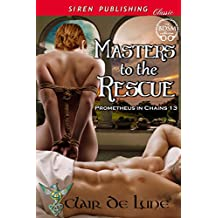 Masters to the Rescue [Prometheus in Chains 13] (Siren Publishing Classic)