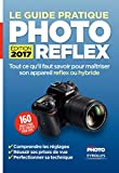 Le guide pratique photo reflex