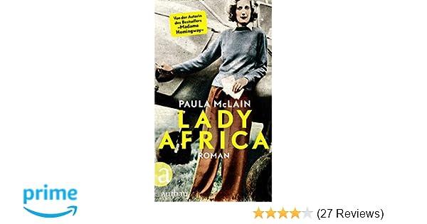 Lady Africa: Roman: Amazon.de: Paula McLain, Yasemin Dinçer: Bücher