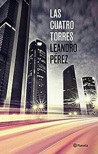 Las Cuatro Torres par Leandro Pérez
