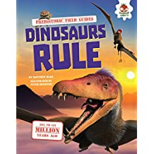 Dinosaurs Rule (Prehistoric Field Guides)