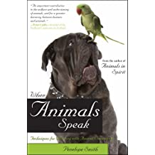 When Animals Speak: Techniques for Bonding With Animal Companions (English Edition)